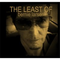 The Least of Bernie Larsen — Bernie Larsen