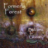 Balloons In Gloom — Formerly Forest