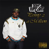 Penny 2 a Million — Done Wright
