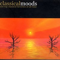 Classical Moods - 100 Top Classical Favorites of All Time — сборник