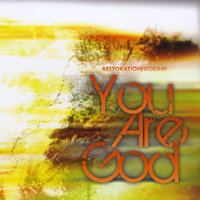 You Are God — Restoration Worship