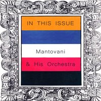 In This Issue — Mantovani & His Orchestra