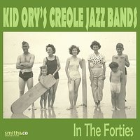 In the Forties — Kid Ory