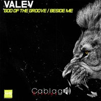 God of the Groove / Beside Me — Valev