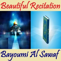 Beautiful Recitation — Bayoumi Al Sawaf