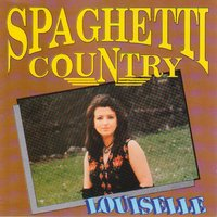 Spaghetti Country — Louiselle