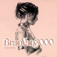Astounded — Curtis Mayfield, Bran Van 3000