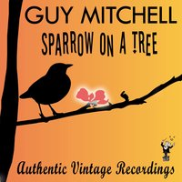 Sparrow on a Tree — Guy Mitchell