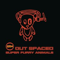 Outspaced — Super Furry Animals