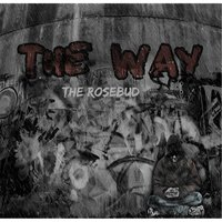 The Rosebud — The Way