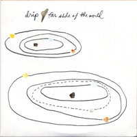 Far Side of the World — Drip