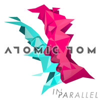 In Parallel — Atomic Tom