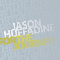 For the Journey — Jason Huffadine