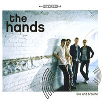live and breathe — The Hands