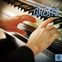 Old Doo Wop Greats, Vol. 3 — сборник