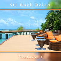 Sit Back Relax, Vol. 1 — Varaious Artists