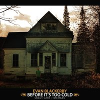 Before It's Too Cold — Evan Blackerby