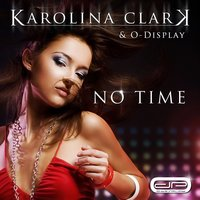 No Time — Karolina Clark, O Display