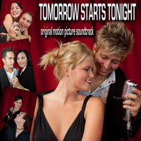 Tomorrow Starts Tonight Motion Picture Soundtrack — сборник