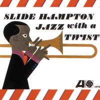 Jazz With A Twist — The Slide Hampton Qctet