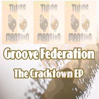 The Cracktown - EP — Groove Federation