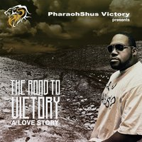 Road to Victory, Vol. 1: A Love Story — Pharaohshus Victory