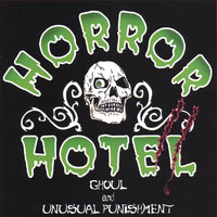 HORROR HOTEL II: Ghoul And Unusual Punishment — Horror Hotel