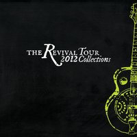 The Revival Tour 2012 Collections — сборник