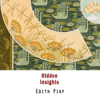 Hidden Insights — Edith Piaf