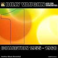 Collection 1955 - 1960, Vol. 1 — Billy Vaughn And His Orchestra