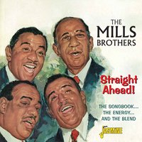 Straight Ahead! - The Songbook, The Energy, The Blend — The Mills Brothers