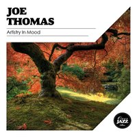 Artistry in Mood — Joe Thomas