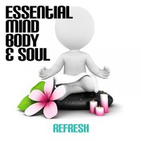 Essential Mind, Body & Soul - Refresh — The Relaxation Factory