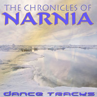 The Chronicles of Narnia (Dance Tracks) — DJ Spoon Justice
