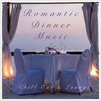 Romantic Dinner Music - Chill Out & Lounge Music Setting — сборник