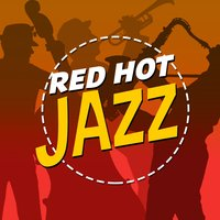 Red Hot Jazz — Jazz Hits