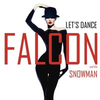 Let's Dance — Falcon and The Snowman