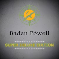 Super Deluxe Edition — Baden Powell
