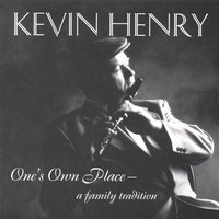 One's Own Place, A Family Tradition — Kevin Henry