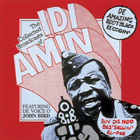 The Collected Broadcasts Of Idi Amin — John Bird