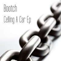 Celling A Car Ep — Bootch