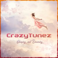 Sleeping and Dreaming — CrazyTunez