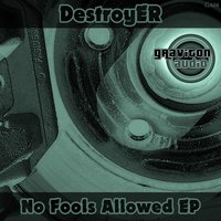 No Fools Allowed EP — Destroyer