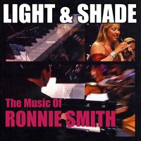The Music of Ronnie Smith — Light and Shade