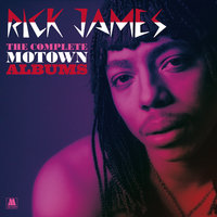 The Complete Motown Albums — Rick James