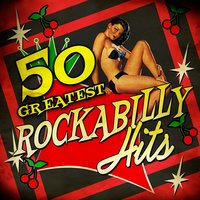 50 Greatest Rockabilly Hits — сборник