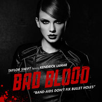Bad Blood — Taylor Swift, Kendrick Lamar