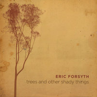 Trees and Other Shady Things — Eric Forsyth
