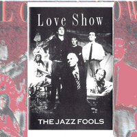 Love Show — The Jazz Fools
