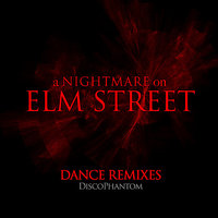 A Nightmare on Elm Street Dance Remixes — Jack D. Elliot, DiscoPhantom, Randy Bragdon